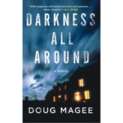 Darkness All Around : A Novel