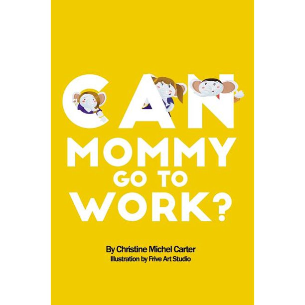 Can Mommy Go To Work? (Paperback)