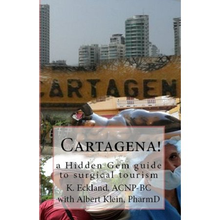 Cartagena! a hidden gem guide to surgical tourism - eBook