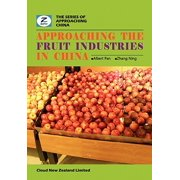 Approaching the Fruit Industries in China : China Fruit Industry Overview
