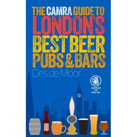 The CAMRA Guide to London's Best Beer, Pubs &