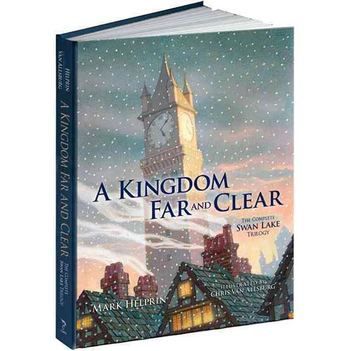 A Kingdom Far and Clear: The Complete Swan Lake Trilogy