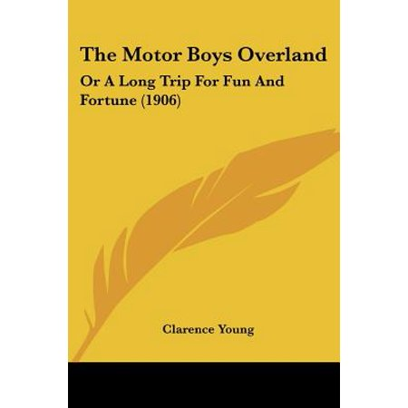 Overland Motor - The Motor Boys Overland : Or a Long Trip for Fun and Fortune (1906)
