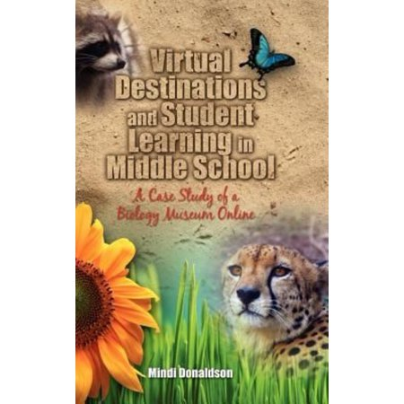 Virtual Destinations And Student Learning In Middle School  A Case Study Of A Biology Museum Online