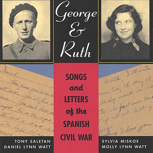 Saletan/Miskoe/Watt - George & Ruth-Songs & Letters of the Spanish Civil [CD]