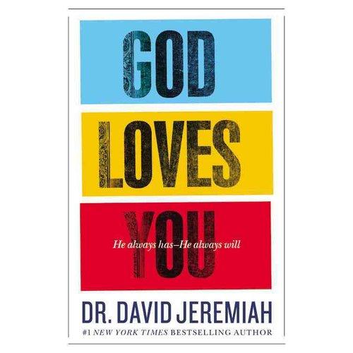 God Loves You: He Always Has--He Always Will