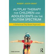 AutPlay Therapy for Children and Adolescents on the Autism Spectrum - eBook