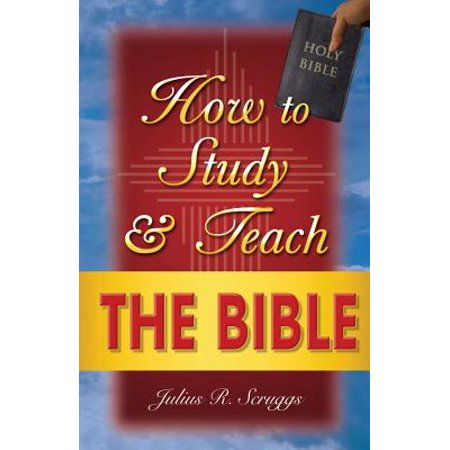 How to Study and Teach the Bible