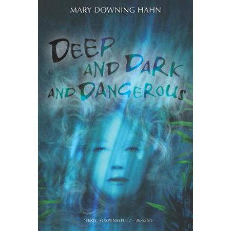 Deep and Dark and Dangerous : A Ghost Story