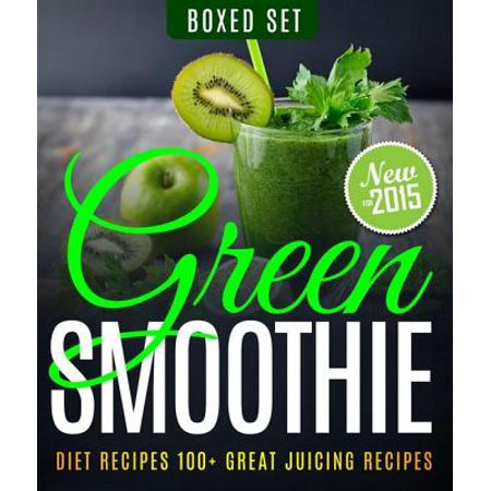 Green Smoothie Diet Recipes 100+ Great Juicing Recipes: Lose Up to 10 Pounds in 10 Days - (Best Diet To Lose 10 Pounds In A Month)