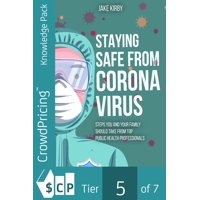 Staying Safe from Coronavirus: Steps You and Your Family Should Take from Top Public Health Professionals - eBook