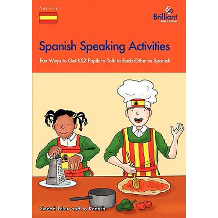 Spanish Speaking Activities - Fun Ways to Get Ks2 Pupils to Talk to Each Other in