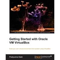 Getting Started with Oracle VM Virtualbox (Paperback)
