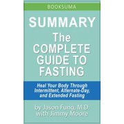 Summary: The Complete Guide to Fasting by Jason Fung, MD - eBook