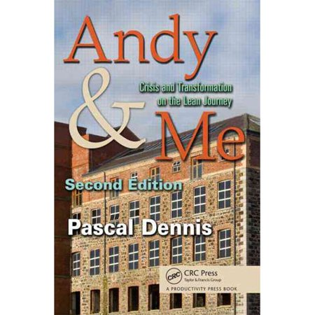 Andy & Me: Crisis and Transformation on the Lean Journey by