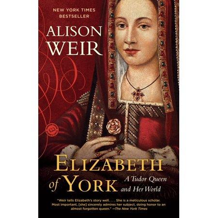 Tall Queen Elizabeth (Elizabeth of York : A Tudor Queen and Her World )