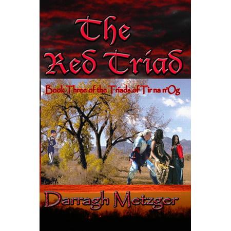 The Red Triad: Book Three of the Triads of Tir na n'Og -