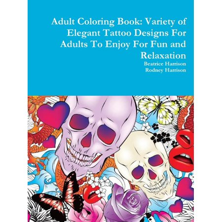 Adult Coloring Book: Variety of Elegant Tattoo Designs for Adults to Enjoy for Fun and Relaxation (Paperback)