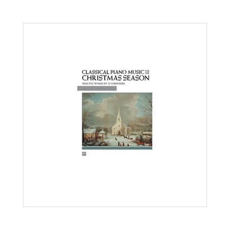 Classical Piano Music For The Christmas Season - Early Advanced Piano Book