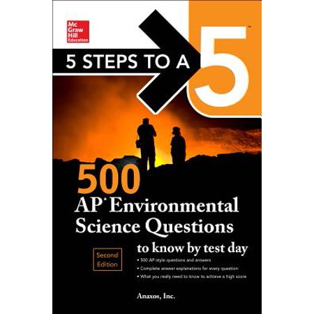5 Steps to a 5: 500 AP Environmental Science Questions to Know by Test Day, Second (Environmental Science A Global Concern 9th Edition)