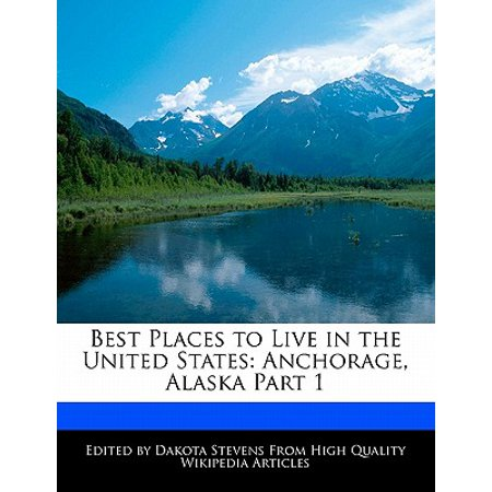 Best Places to Live in the United States : Anchorage, Alaska Part