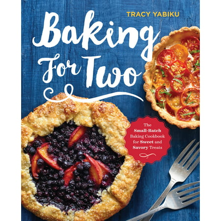 Baking for Two : The Small-Batch Baking Cookbook for Sweet and Savory Treats - Sweet And Savory Halloween Treats