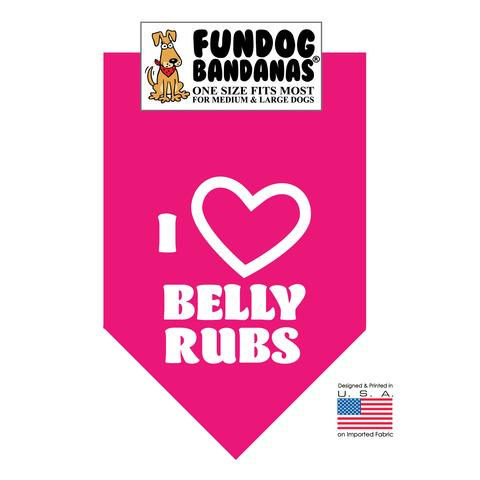 Fun Dog Bandana - I Love Belly Rubs - One Size Fits Most for Med to Lg Dogs, hot pink pet scarf