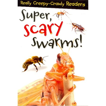 Super, Scary Swarmers (Scary Ideas)