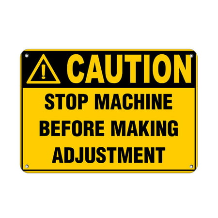 Caution Stop Machine - Traffic Signs - Caution - Stop Machine Before Making Adjustment Style 1 12 x 18 Aluminum Sign Street Weather Approved Sign 0.04 Thickness