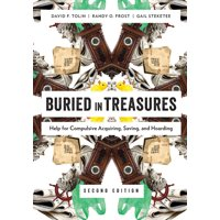 Buried in Treasures : Help for Compulsive Acquiring, Saving, and Hoarding