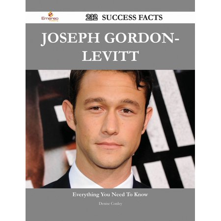 Joseph Gordon-Levitt 232 Success Facts - Everything you need to know about Joseph Gordon-Levitt -