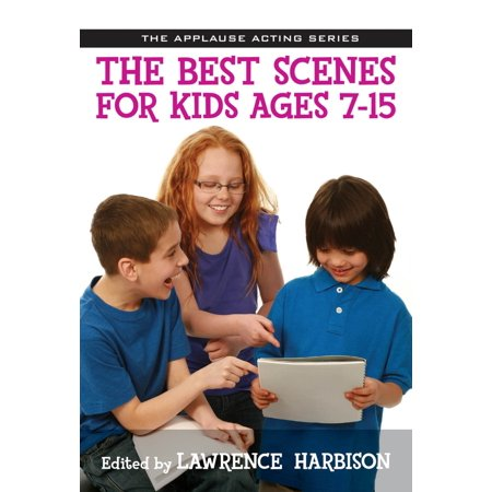 Applause Books The Best Scenes for Kids Ages 7-15 Applause Acting Series Series Softcover Written by Lawrence (Problem Child Best Scenes)