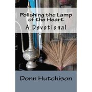 Polishing the Lamp of the Heart : A Devotional