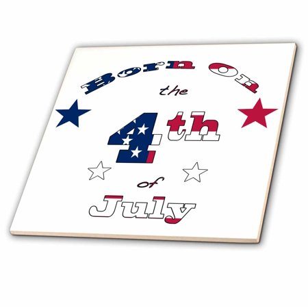 3dRose Born on the 4th of July, Patriotic text art for those whose birthday is July 4. - Ceramic Tile, 6-inch