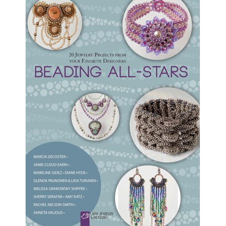 (Beading All-Stars : 20 Jewelry Projects from Your Favorite Designers)