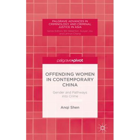 Offending Women in Contemporary China : Gender and Pathways Into