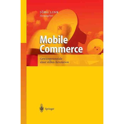 Mobile Commerce : Gewinnpotenziale Einer Stillen Revolution