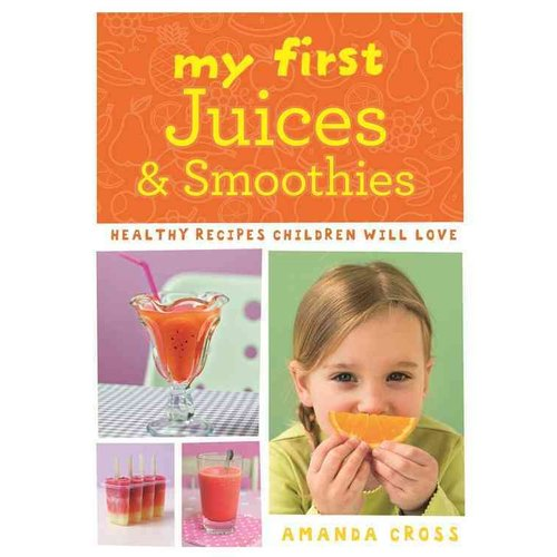 My First Juices & Smoothies