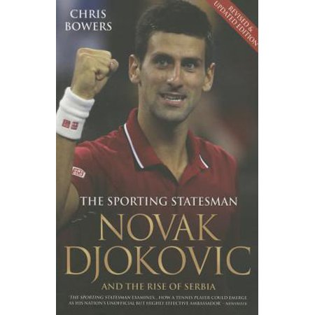 Novak Djokovic and the Rise of Serbia : The Sporting (Novak Djokovic And The Rise Of Serbia)