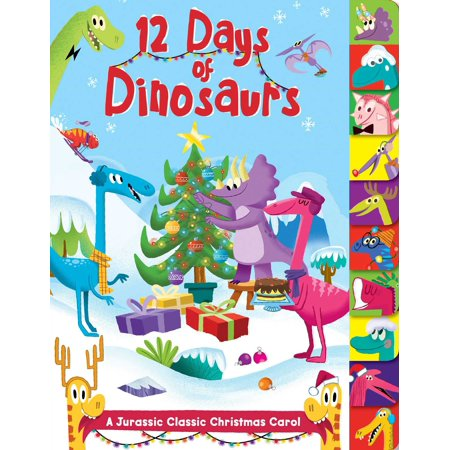 12 Days of Dinosaurs : A Jurassic Classic Christmas