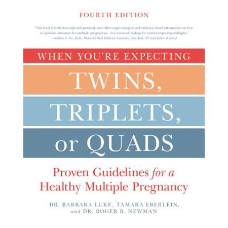 When You're Expecting Twins, Triplets, or Quads 4th Edition : Proven Guidelines for a Healthy Multiple Pregnancy