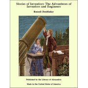 Stories of Inventors: The Adventures of Inventors and Engineers - eBook