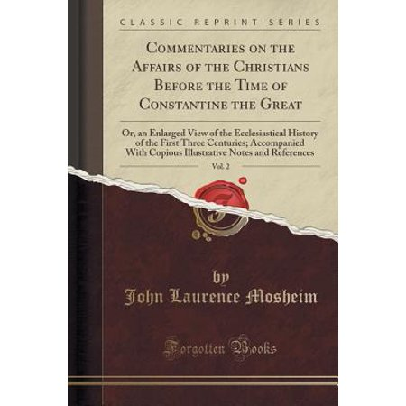 History Halloween Christian View (Commentaries on the Affairs of the Christians Before the Time of Constantine the Great, Vol. 2 : Or, an Enlarged View of the Ecclesiastical History of the First Three Centuries;)