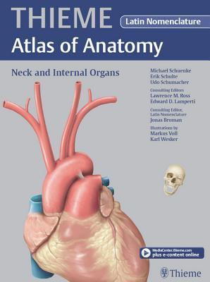 Neck and Internal Organs - Latin Nomencl. (THIEME (Thieme Atlas of Anatomy)