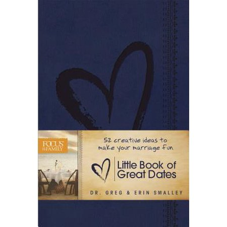 Little Book of Great Dates : 52 Creative Ideas to Make Your Marriage