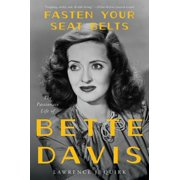 Fasten Your Seat Belts : The Passionate Life of Bette Davis