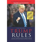 Trump Rules : Learn the Trump Rules and Tools of Mega Success and Wealth From the Greatest Warrior and Winner in History! (Paperback)