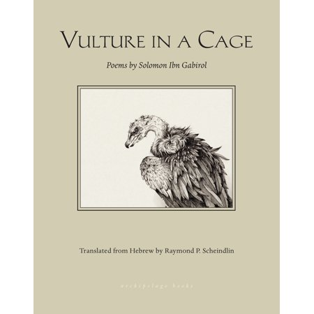 Vulture in a Cage : Poems by Solomon Ibn Gabirol