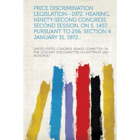 Price Discrimination Legislation--1972. Hearing, Ninety-Second Congress, Second Session, on S. 1457, Pursuant to 256, Section 4. January 31,