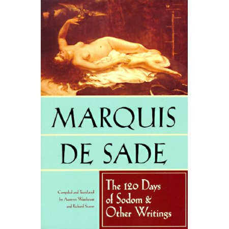 The 120 Days of Sodom and Other Writings (Like In The Days Of Sodom And Gomorrah)